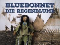 Bluebonnet - die Regenblume, ein Figuren/Schauspiel für Zuschauer ab 6+