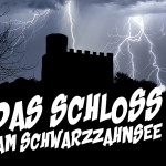 Das Schloss am Schwarzzahnsee, ein Schauspiel für Zuschauer ab 6+