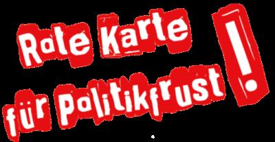 """Logo mit der Aufschrift """"Rote Karte für Politikfrust!"""" in den Farben rot und weiß"""