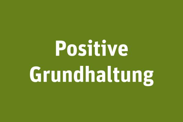 Positive Grundhaltung